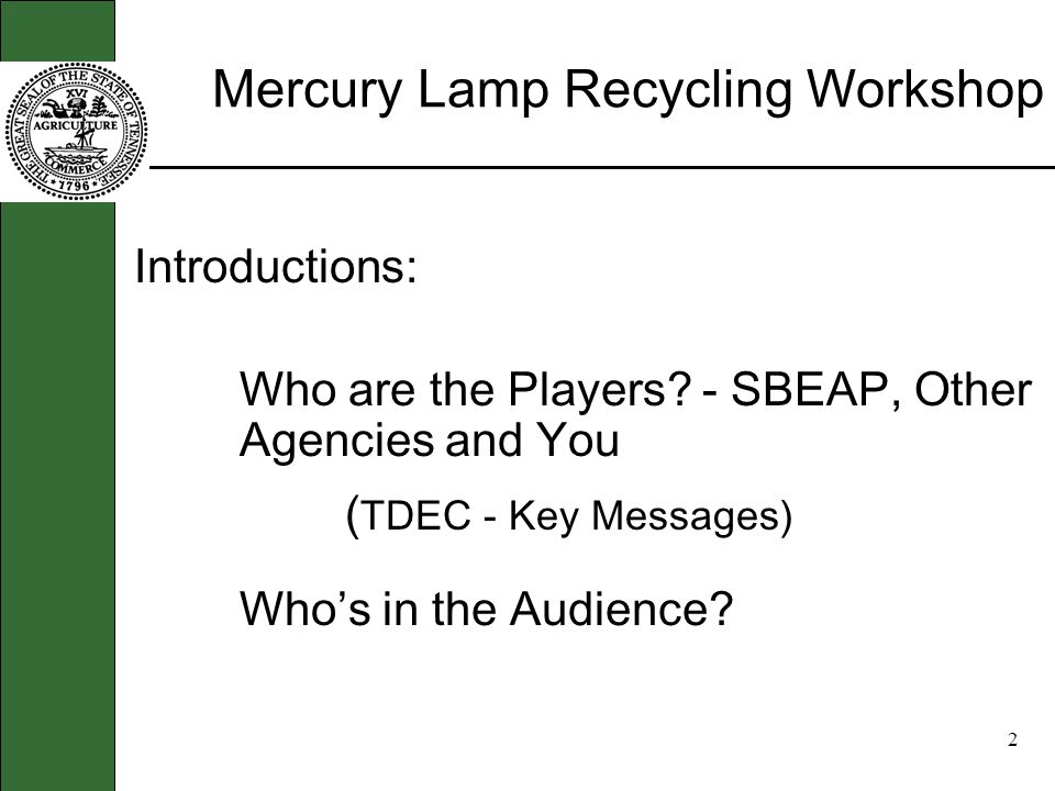 Achieving Compliance with the Universal Waste Rule Mercury Lamp Recycling Project For the Tanning Industry Prepared by the Small Business Environmental Assistance Program