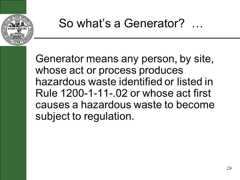28 Goals of the regulation … Universal waste regulation: Ease regulatory burdens on businesses.