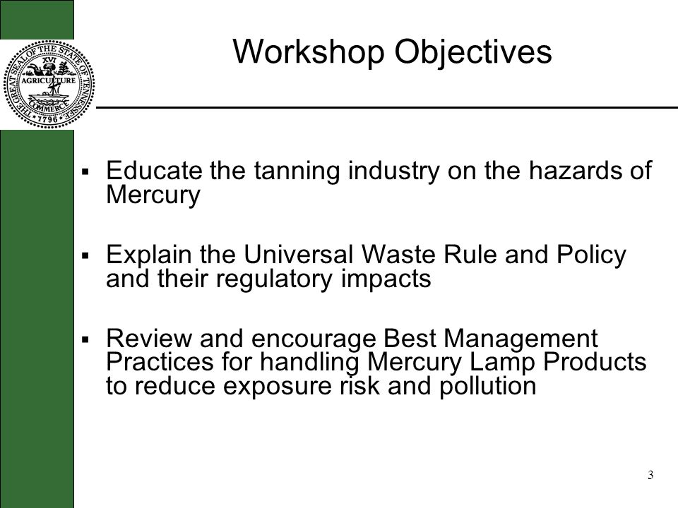 2 Mercury Lamp Recycling Workshop Introductions: Who are the Players.