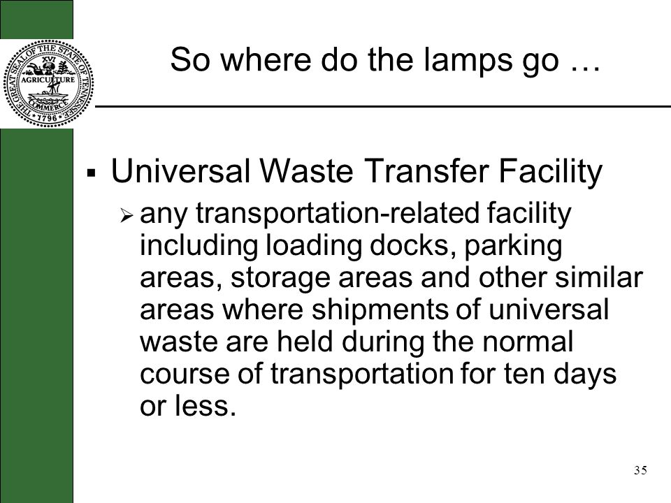 34 More about shipping lamps... Shipments of universal waste must only be sent to other handlers and destination facilities or a permissible foreign d