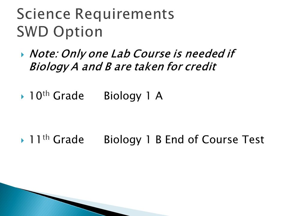 Note: Only one Lab Course is needed if Biology A and B are taken for credit 10 th GradeBiology 1 A 11 th Grade Biology 1 B End of Course Test