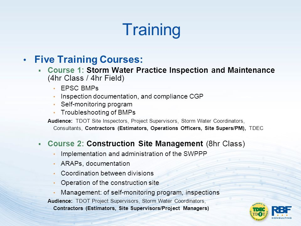 Training Five Training Courses: Course 1: Storm Water Practice Inspection and Maintenance (4hr Class / 4hr Field) EPSC BMPs Inspection documentation,