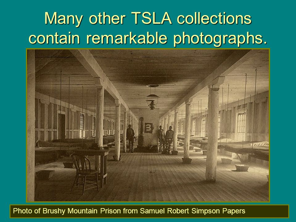 Many other TSLA collections contain remarkable photographs. Photo of Brushy Mountain Prison from Samuel Robert Simpson Papers