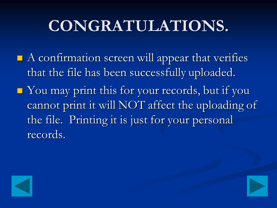 CONGRATULATIONS. A confirmation screen will appear that verifies that the file has been successfully uploaded. A confirmation screen will appear that
