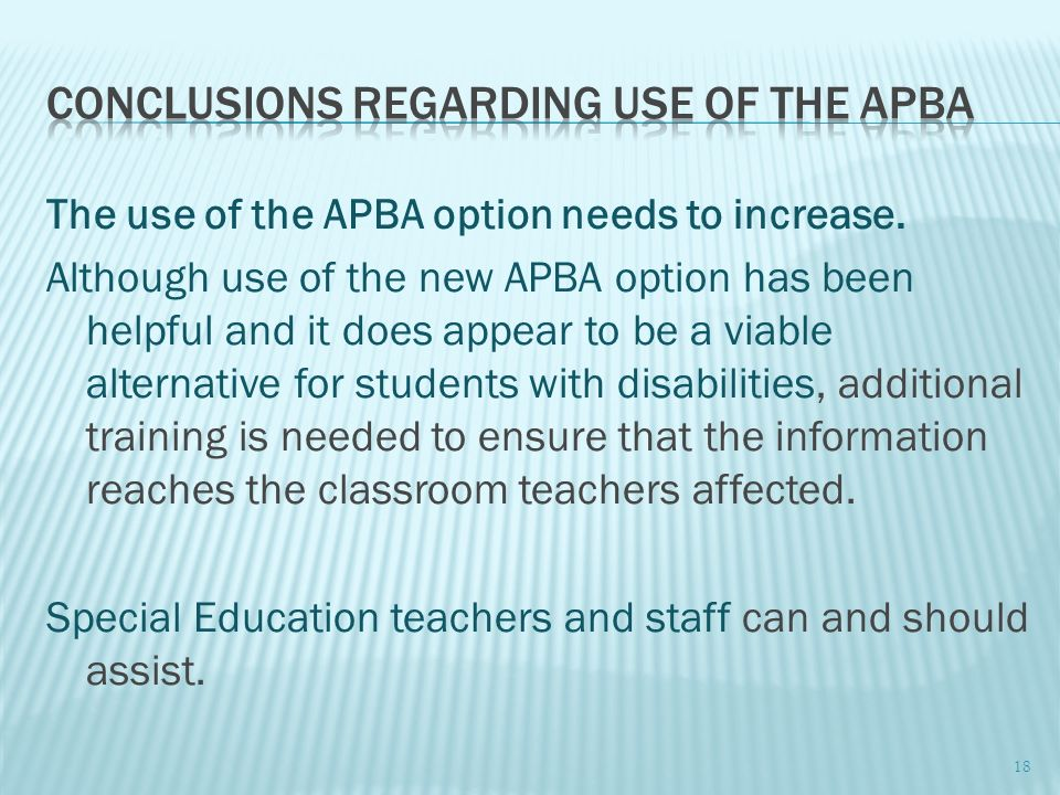 The use of the APBA option needs to increase. Although use of the new APBA option has been helpful and it does appear to be a viable alternative for s