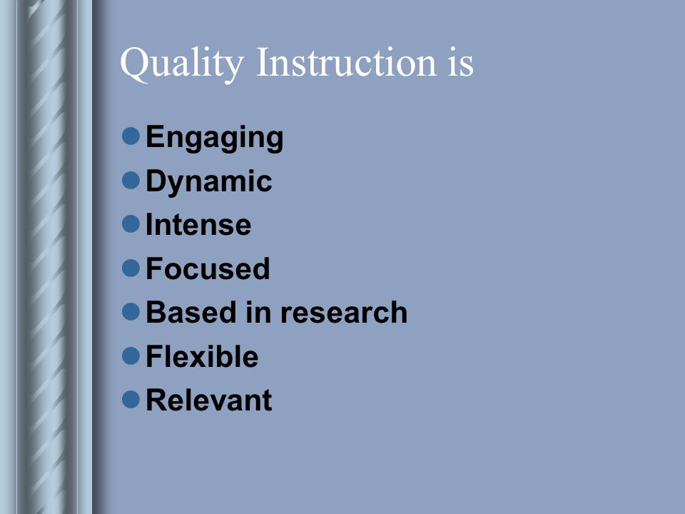 Quality Instruction is Engaging Dynamic Intense Focused Based in research Flexible Relevant