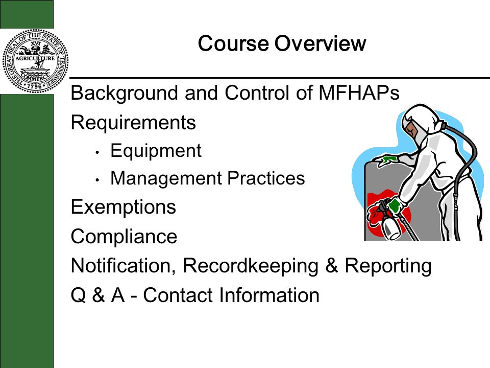 Course Overview Background and Control of MFHAPs Requirements Equipment Management Practices Exemptions Compliance Notification, Recordkeeping & Reporting Q & A - Contact Information
