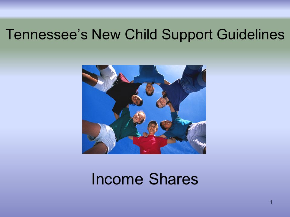 1 Tennessees New Child Support Guidelines Income Shares