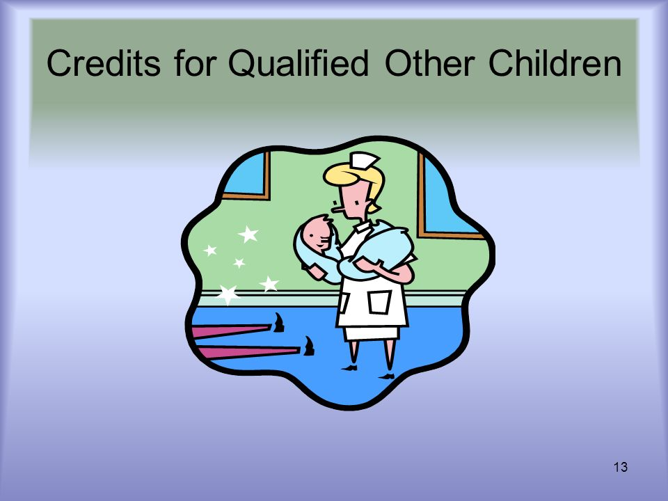 13 Credits for Qualified Other Children