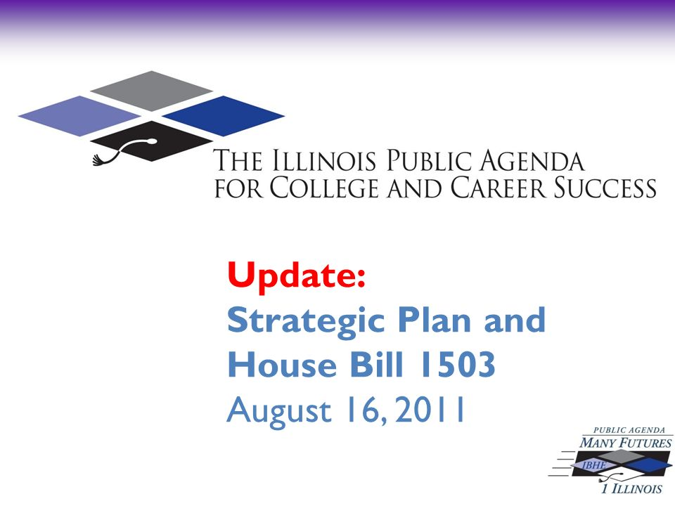 Update: Strategic Plan and House Bill 1503 August 16, 2011