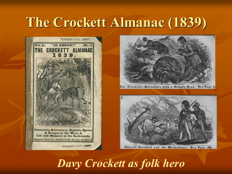 The Crockett Almanac (1839) Davy Crockett as folk hero