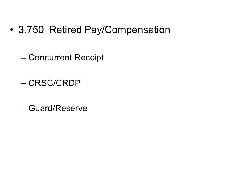 3.750 Retired Pay/Compensation –Concurrent Receipt –CRSC/CRDP –Guard/Reserve