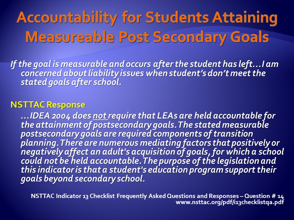 If the goal is measurable and occurs after the student has left…I am concerned about liability issues when students dont meet the stated goals after s