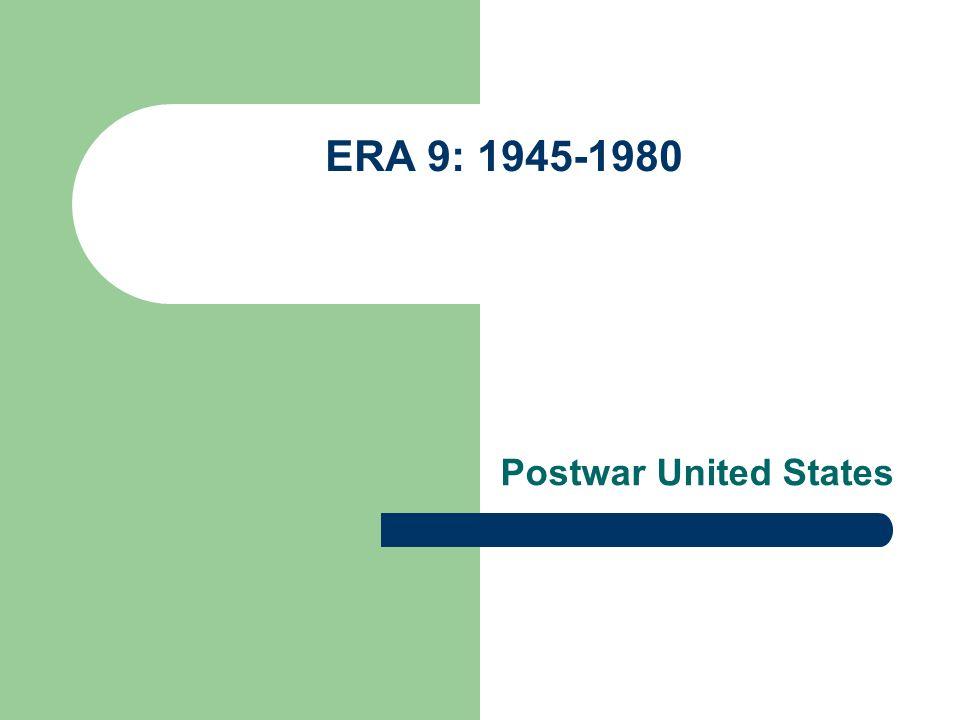 ERA 9: 1945-1980 Postwar United States