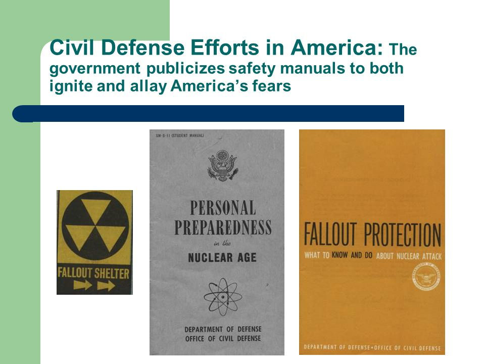 Civil Defense Efforts in America: The government publicizes safety manuals to both ignite and allay Americas fears