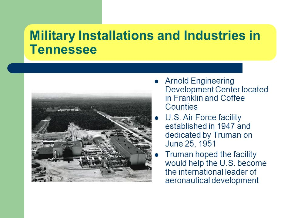 Military Installations and Industries in Tennessee Arnold Engineering Development Center located in Franklin and Coffee Counties U.S.