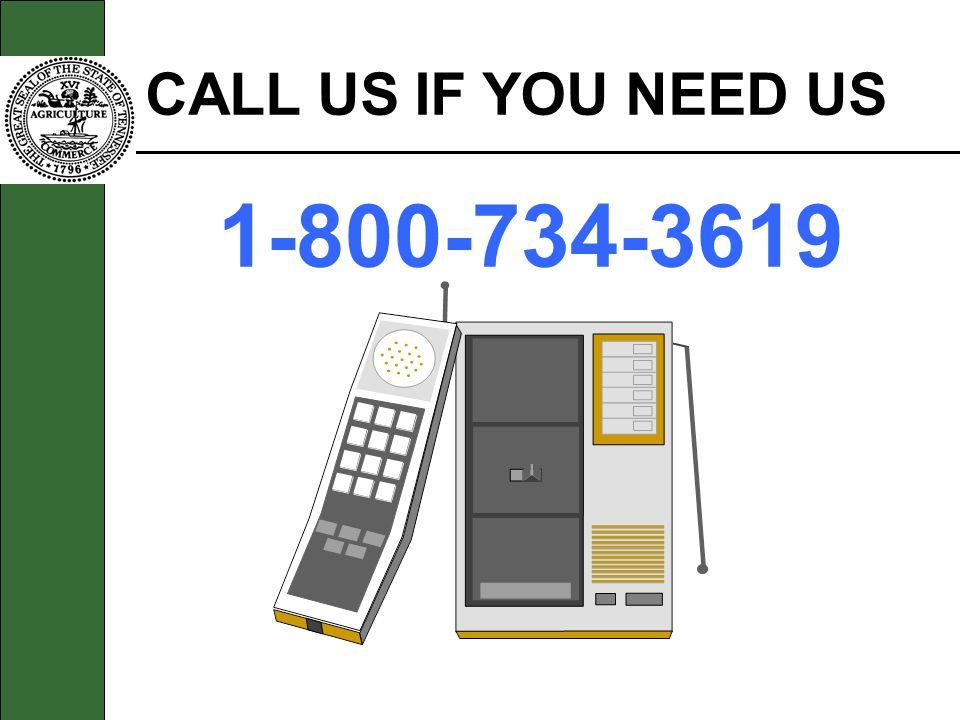 1-800-734-3619 CALL US IF YOU NEED US