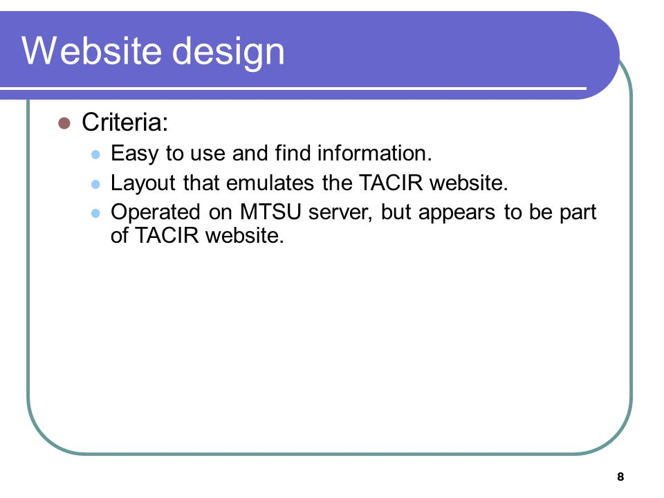 8 Website design Criteria: Easy to use and find information.