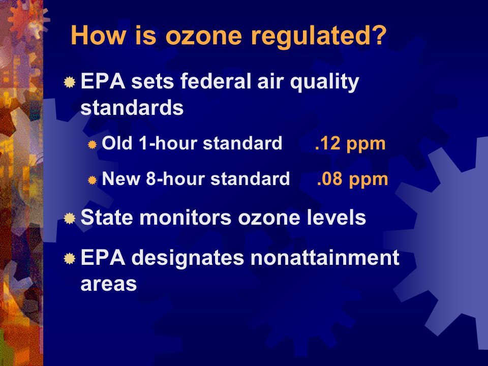How is ozone regulated.
