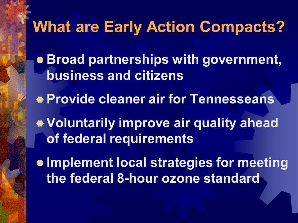 Early Action Compact Areas Chattanooga Region Knoxville Region Tri-Cities RegionNashville Region Memphis Region Putnam Co.