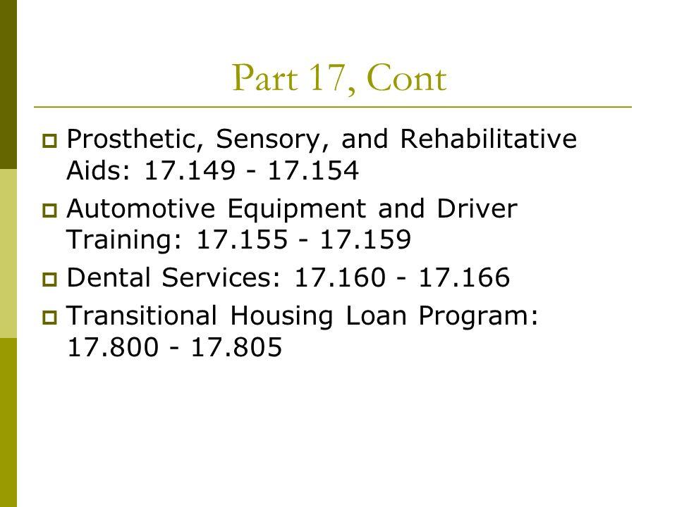 Part 17, Cont Prosthetic, Sensory, and Rehabilitative Aids: 17.149 - 17.154 Automotive Equipment and Driver Training: 17.155 - 17.159 Dental Services: