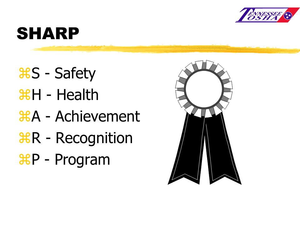 SHARP zS - Safety zH - Health zA - Achievement zR - Recognition zP - Program