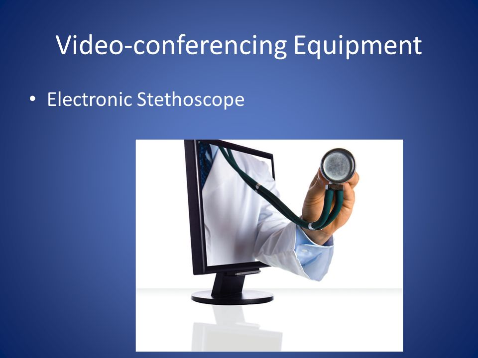 Video-conferencing Equipment Electronic Stethoscope