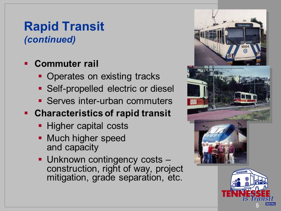 5 Rapid Transit (continued) Commuter rail Operates on existing tracks Self-propelled electric or diesel Serves inter-urban commuters Characteristics o
