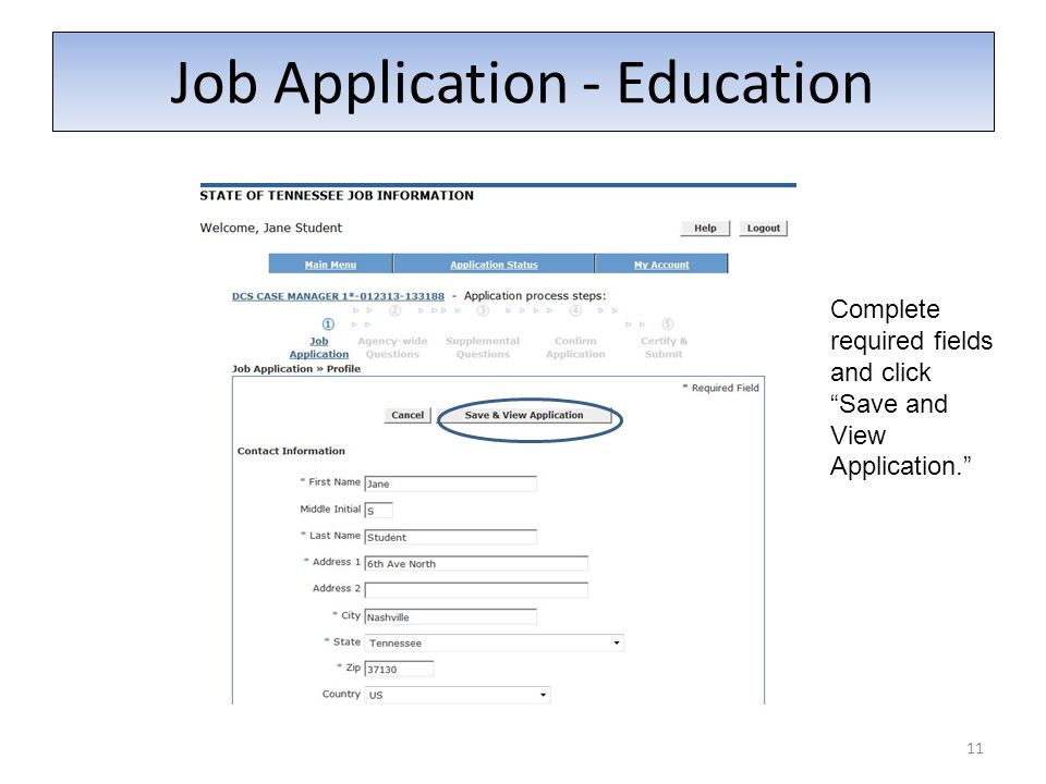 Job Application - Education 11 Complete required fields and click Save and View Application.