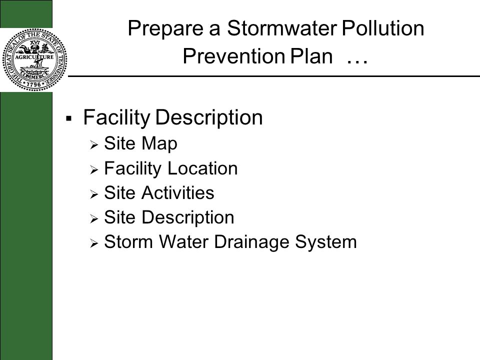 Prepare a Stormwater Pollution Prevention Plan … Facility Description Site Map Facility Location Site Activities Site Description Storm Water Drainage System