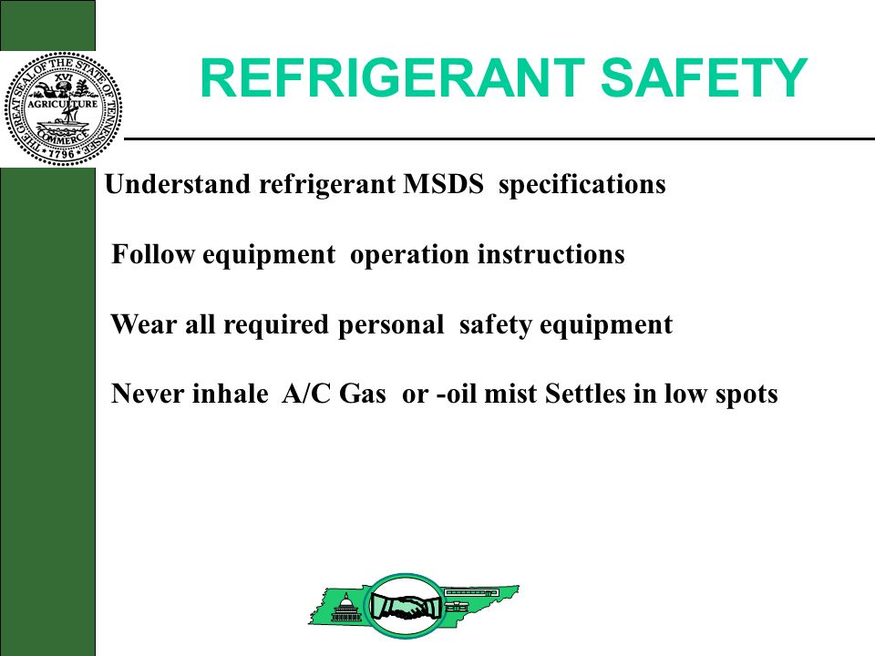 REFRIGERANT SAFETY Understand refrigerant MSDS specifications Follow equipment operation instructions Wear all required personal safety equipment Neve