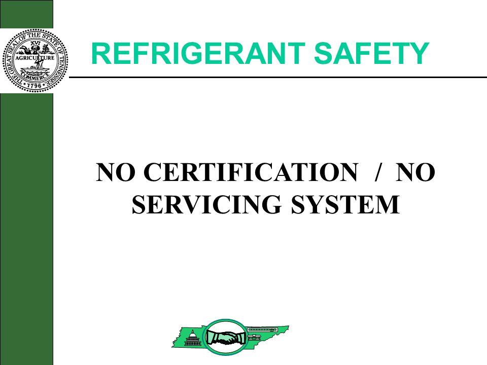 REFRIGERANT SAFETY NO CERTIFICATION / NO SERVICING SYSTEM