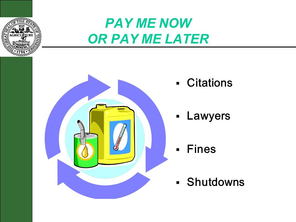 PAY ME NOW OR PAY ME LATER Citations Lawyers Fines Shutdowns