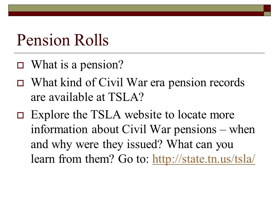 Pension Rolls What is a pension. What kind of Civil War era pension records are available at TSLA.