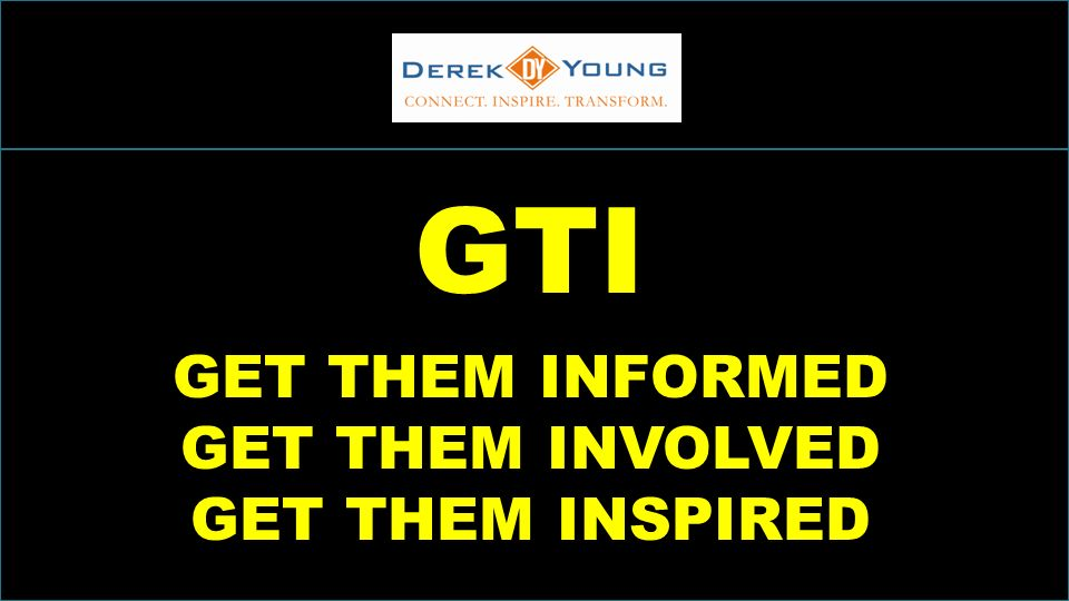 INCREASINGSALESTHROUGHINCLUSION GTI GET THEM INFORMED GET THEM INVOLVED GET THEM INSPIRED