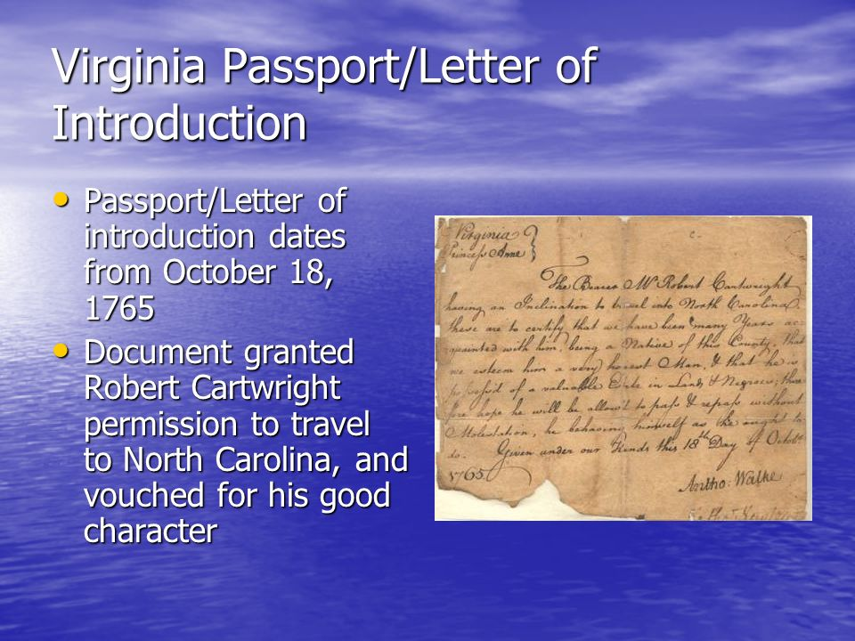Virginia Passport/Letter of Introduction Passport/Letter of introduction dates from October 18, 1765 Passport/Letter of introduction dates from Octobe