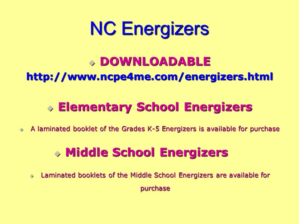 NC Energizers DOWNLOADABLE DOWNLOADABLEhttp://www.ncpe4me.com/energizers.html Elementary School Energizers Elementary School Energizers A laminated bo