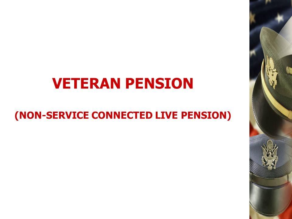VETERAN PENSION (NON-SERVICE CONNECTED LIVE PENSION)