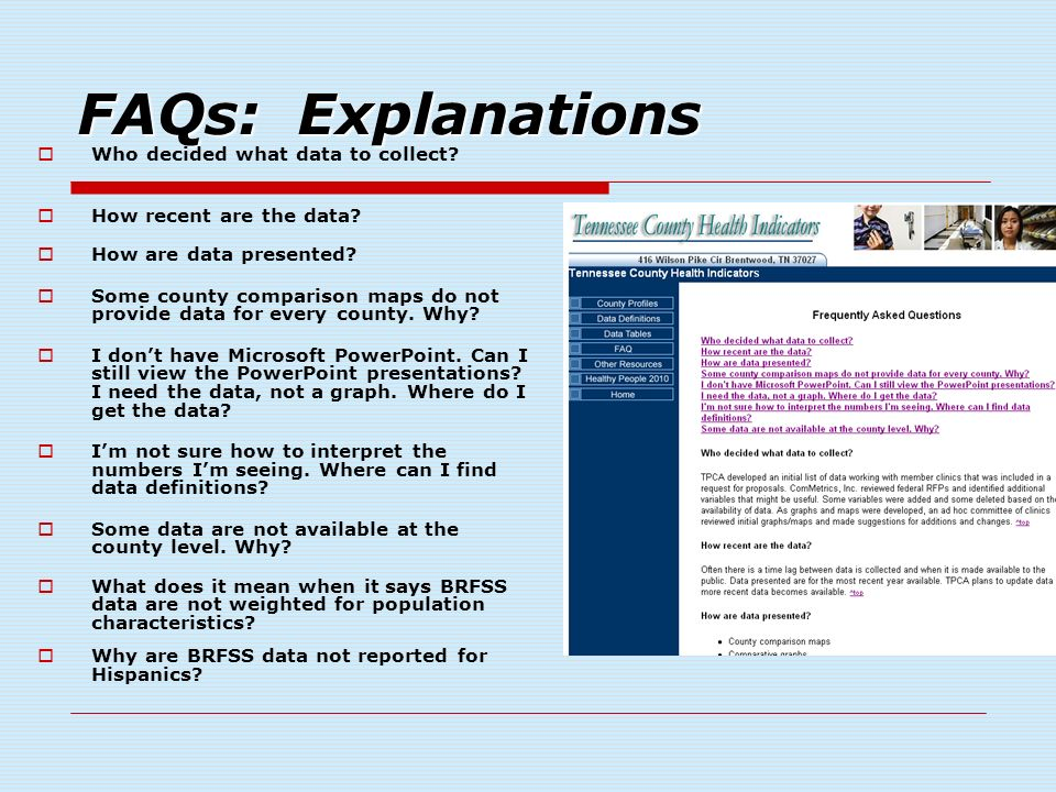 FAQs: Explanations Who decided what data to collect.