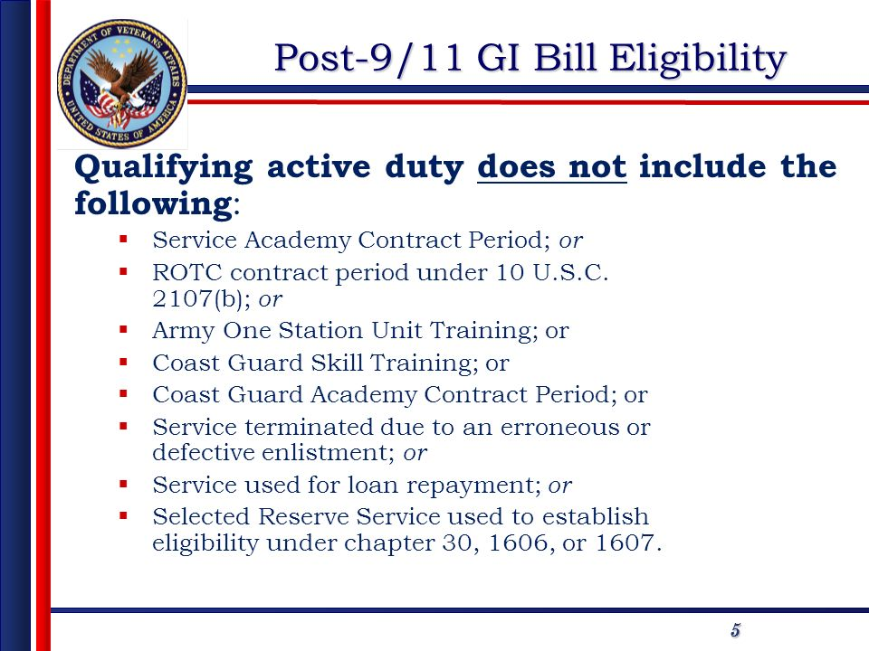 55 Qualifying active duty does not include the following : Service Academy Contract Period; or ROTC contract period under 10 U.S.C. 2107(b); or Army O