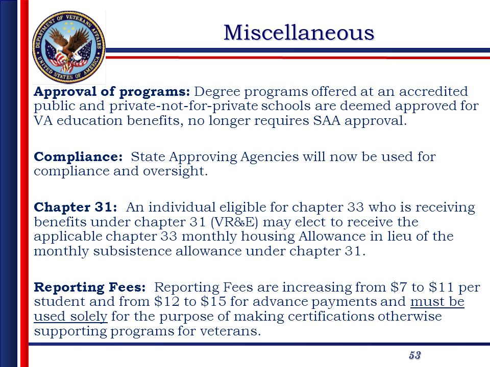 5353Miscellaneous Approval of programs: Degree programs offered at an accredited public and private-not-for-private schools are deemed approved for VA