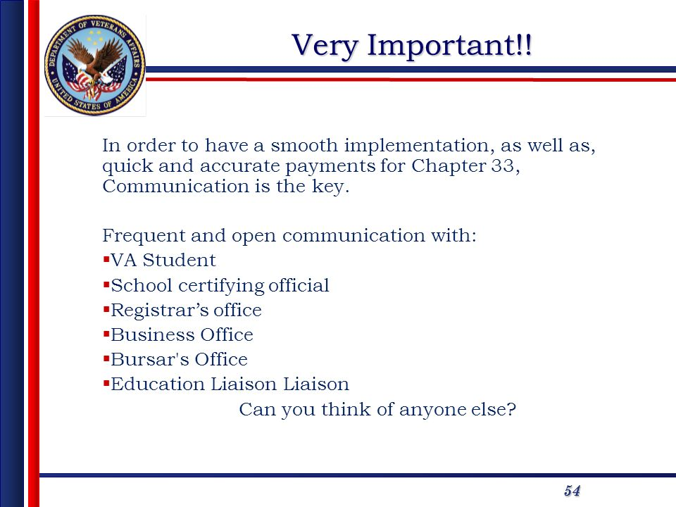 5454 Very Important!! In order to have a smooth implementation, as well as, quick and accurate payments for Chapter 33, Communication is the key. Freq