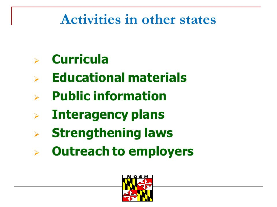 Activities in other states Curricula Educational materials Public information Interagency plans Strengthening laws Outreach to employers