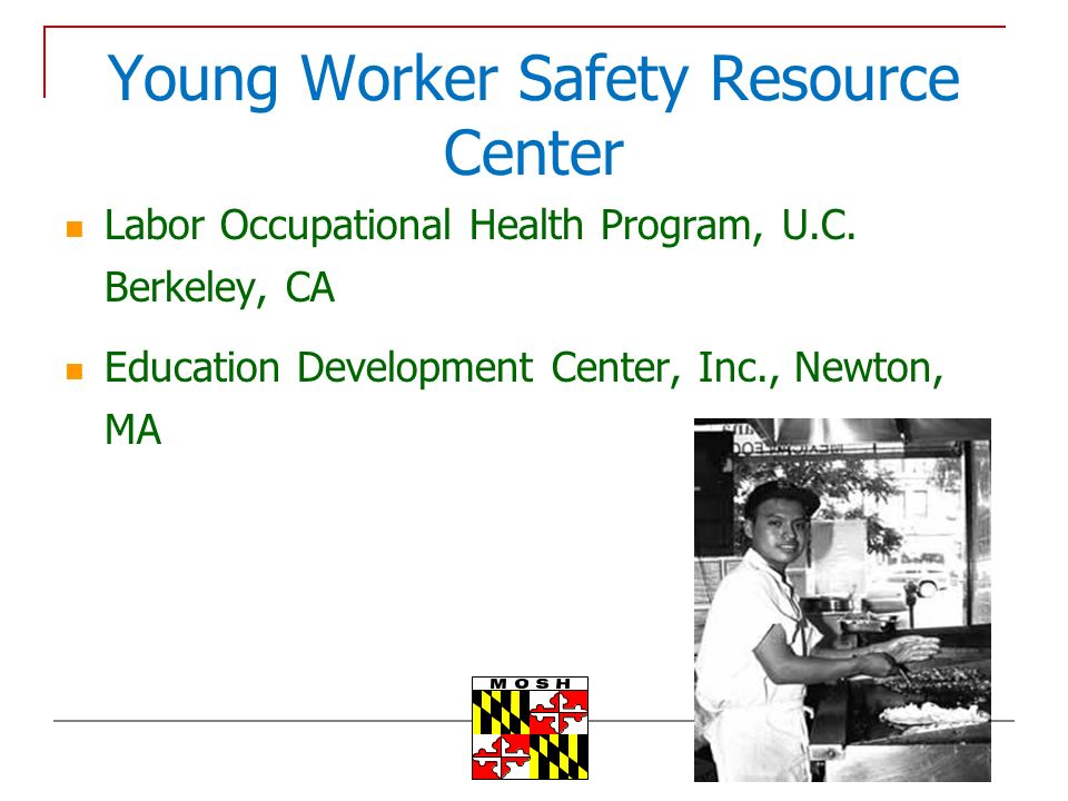Young Worker Safety Resource Center Labor Occupational Health Program, U.C.