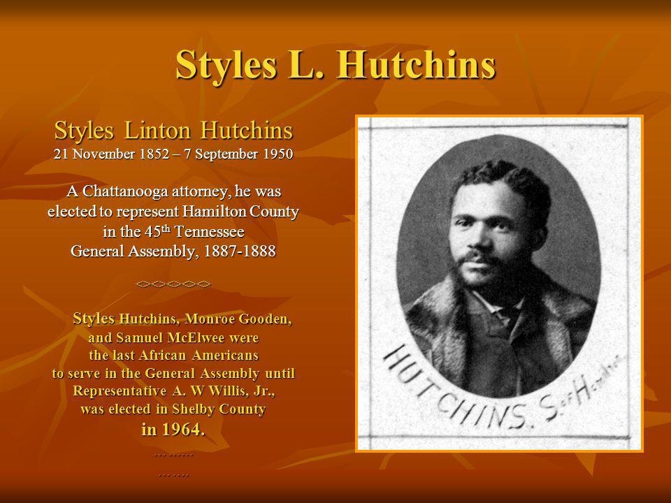 Styles L.Hutchins, p. 2 Styles Linton Hutchins was born in Lawrenceville, Georgia, in 1852.