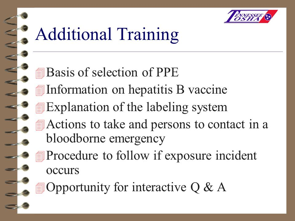 Additional Training 4 Basis of selection of PPE 4 Information on hepatitis B vaccine 4 Explanation of the labeling system 4 Actions to take and person