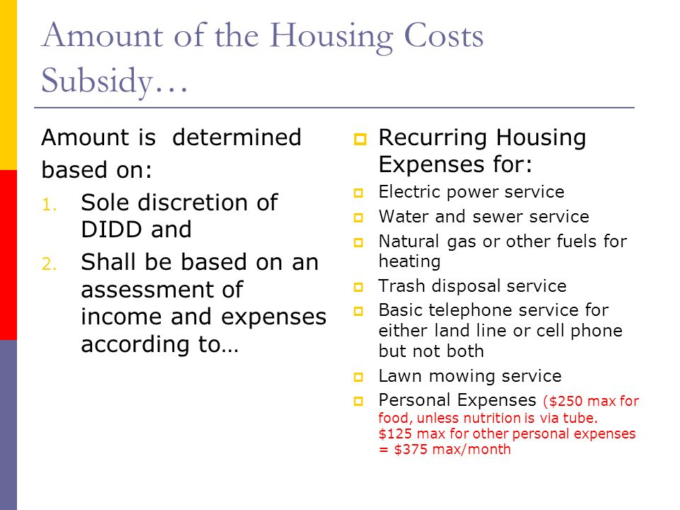 Amount of the Housing Costs Subsidy… Amount is determined based on: 1.