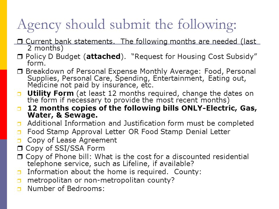Agency should submit the following: Current bank statements.
