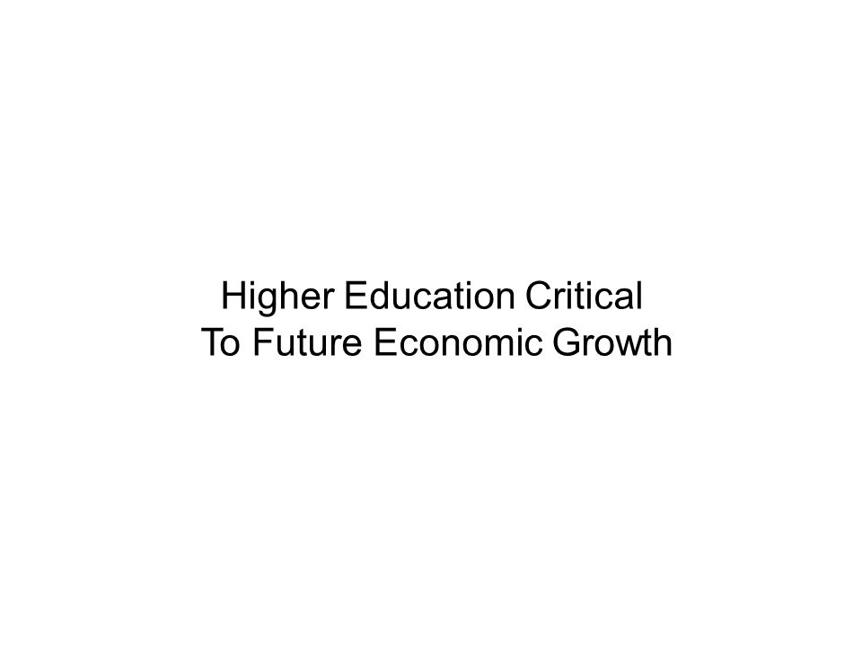 Higher Education Critical To Future Economic Growth