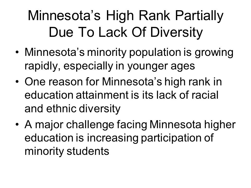 Minnesotas High Rank Partially Due To Lack Of Diversity Minnesotas minority population is growing rapidly, especially in younger ages One reason for M